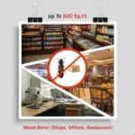 Wood Borer Control for Restaurant   Offices   Shops   up to 500 sq. ft. area